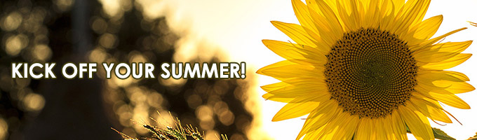 KICK OFF YOUR SUMMER!